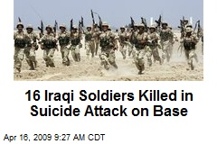 16 Iraqi Soldiers Killed in Suicide Attack on Base