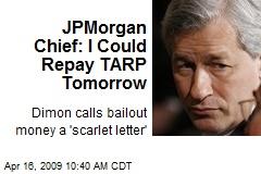 JPMorgan Chief: I Could Repay TARP Tomorrow
