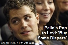 Palin's Pop to Levi: 'Buy Some Diapers'