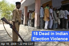 18 Dead in Indian Election Violence