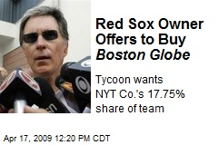 Red Sox Owner Offers to Buy Boston Globe