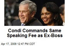 Condi Commands Same Speaking Fee as Ex-Boss