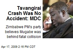 Tsvangirai Crash Was No Accident: MDC
