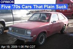 Five '70s Cars That Plain Suck