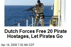 Dutch Forces Free 20 Pirate Hostages, Let Pirates Go