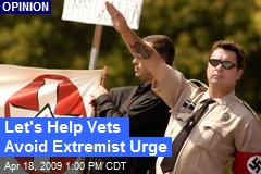 Let's Help Vets Avoid Extremist Urge