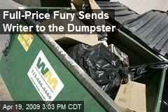 Full-Price Fury Sends Writer to the Dumpster