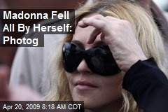 Madonna Fell All By Herself: Photog