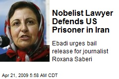Nobelist Lawyer Defends US Prisoner in Iran