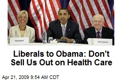 Liberals to Obama: Don't Sell Us Out on Health Care