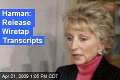 Harman: Release Wiretap Transcripts