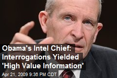 Obama's Intel Chief: Interrogations Yielded 'High Value Information'