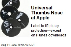 Universal Thumbs Nose at Apple