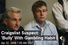 Craigslist Suspect: 'Bully' With Gambling Habit