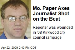 Mo. Paper Axes Journalist Shot on the Beat