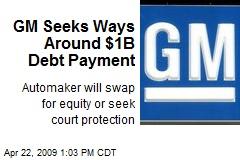 GM Seeks Ways Around $1B Debt Payment
