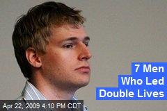 7 Men Who Led Double Lives