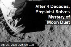 After 4 Decades, Physicist Solves Mystery of Moon Dust