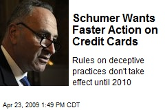 Schumer Wants Faster Action on Credit Cards