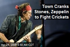 Town Cranks Stones, Zeppelin to Fight Crickets