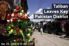 Taliban Leaves Key Pakistan District