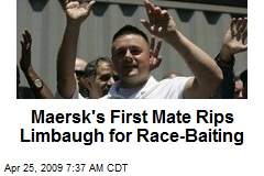 Maersk's First Mate Rips Limbaugh for Race-Baiting