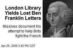 London Library Yields Lost Ben Franklin Letters