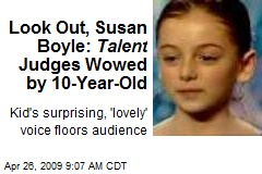 Look Out, Susan Boyle: Talent Judges Wowed by 10-Year-Old