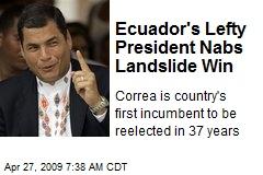 Ecuador's Lefty President Nabs Landslide Win