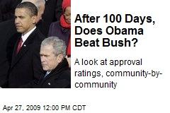 After 100 Days, Does Obama Beat Bush?