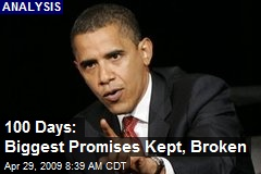 100 Days: Biggest Promises Kept, Broken