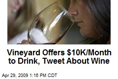 Vineyard Offers $10K/Month to Drink, Tweet About Wine