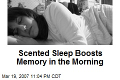 Scented Sleep Boosts Memory in the Morning