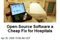 Open-Source Software a Cheap Fix for Hospitals
