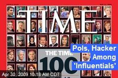 Pols, Hacker Among 'Influentials'