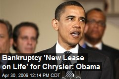 Bankruptcy 'New Lease on Life' for Chrysler: Obama