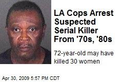 LA Cops Arrest Suspected Serial Killer From '70s, '80s