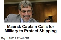 Maersk Captain Calls for Military to Protect Shipping