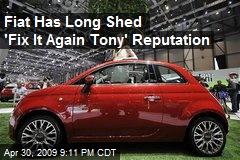 Fiat Has Long Shed 'Fix It Again Tony' Reputation