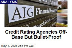Credit Rating Agencies Off-Base But Bullet-Proof