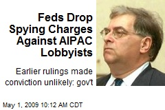 Feds Drop Spying Charges Against AIPAC Lobbyists