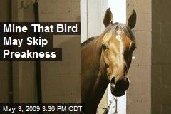 Mine That Bird May Skip Preakness