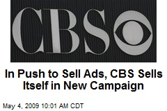 In Push to Sell Ads, CBS Sells Itself in New Campaign