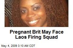 Pregnant Brit May Face Laos Firing Squad