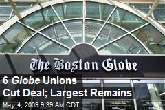6 Globe Unions Cut Deal; Largest Remains