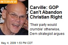Carville: GOP Can't Abandon Christian Right