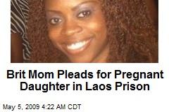 Brit Mom Pleads for Pregnant Daughter in Laos Prison