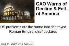 GAO Warns of Decline & Fall .... of America