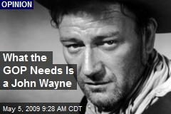 What the GOP Needs Is a John Wayne