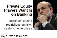 Private Equity Players Want In on Banking